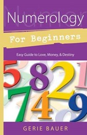 Numerology for Beginners | Gerie Bauer |
