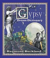 Gypsy Dream Dictionary | Raymond Buckland |