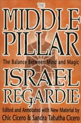 The Middle Pillar | Regardie, Israel ; Cicero, Sandra Tabatha |