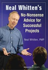 Neal Whitten's No-nonsense Advice For Successful Projects | Neal Whitten |