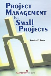 Project Management for Small Projects | Sandra F. Rowe |