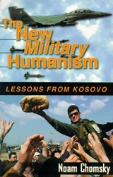 The New Military Humanism | Noam Chomsky |