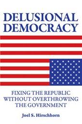 Delusional Democracy