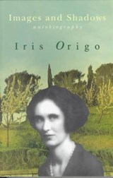 Images & Shadows | Iris Origo |