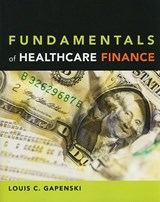Fundamentals of Healthcare Finance | Louis C. Gapenski |