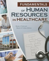 Fundamentals of Human Resources in Healthcare | Bruce J. Fried |