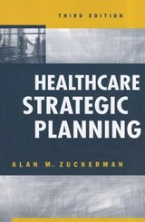 Healthcare Strategic Planning | Alan M. Zuckerman |