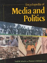 Encyclopedia Of Media And Politics | Todd Schaefer; Thomas A. Birkland |