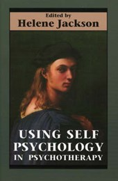 Using Self Psychology in Psychotherapy |  |