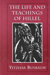 The Life and Teachings of Hillel | Yitzhak Buxbaum |