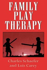 Family Play Therapy | Charles Schaefer |