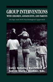 Group Interventions with Children, Adolescents, and Parents Group Interventions with Children, Adolescents, and Parents Group Interventions with Child