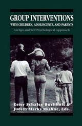 Group Interventions with Children, Adolescents, and Parents Group Interventions with Children, Adolescents, and Parents Group Interventions with Child | E. S. Buchholtz |