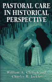 Pastoral Care in Historical Perspective |  |