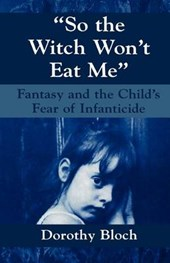 So the Witch Won't Eat Me | Dorothy Bloch |