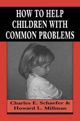 How to Help Children with Common Problems | Charles Schaefer |