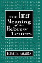 Inner Meaning of the Hebrew Letters | Robert Haralick |