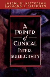 A Primer of Clinical Intersubjectivity | Joseph M. Natterson |