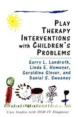 Play Therapy Interventions with Children's Problems | Garry L. Landreth |