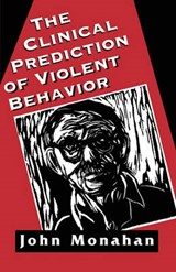 Clinical Prediction of Violent Behavior (the Master Work Series) | John Monahan |