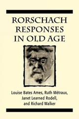 Rorschach Responses in Old Age (the Master Work Series) | Louise Bates Ames |