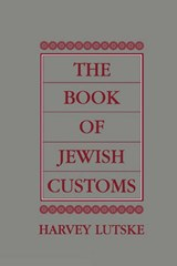 The Book of Jewish Customs | Harvey Lutske |
