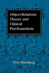 Object Relations Theory and Clinical Psychoanalysis | Otto F. Kernberg |