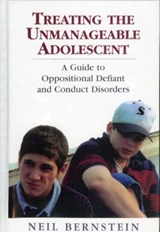 Treating the Unmanageable Adolescent | Neil I. Bernstein |