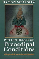 Psychotherapy of Preoedipal Conditions | Hyman Spotnitz |