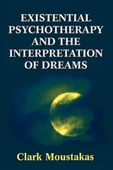Existential Psychotherapy and the Interpretation of Dreams | Clark E. Moustakas |