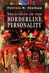 Treatment of the Borderline Personality | Patricia Chatham |