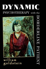 Dynamic Psychotherapy with the | William Goldstein |