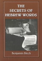 The Secrets of Hebrew Words | Benjamin Blech |