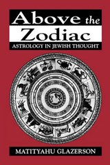 Above the Zodiac | Matityahu Glazerson |