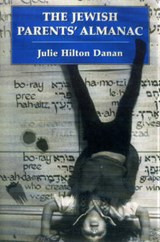 The Jewish Parents' Almanac | Julie Hilton Danan |
