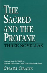 The Sacred and the Profane | Chaim Grade |