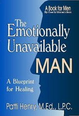 The Emotionally Unavailable Man | Patti Henry |