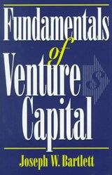 Fundamentals of Venture Capital | Joseph W. Bartlett |