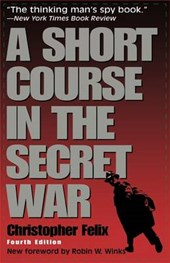 A Short Course in the Secret War | Christopher Felix |