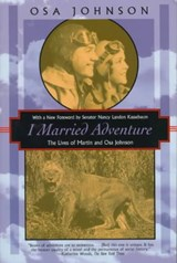 I Married Adventure | Osa Johnson |