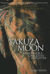 Yakuza Moon: Memoirs Of A Gangster's Daughter | Shoko Tendo |