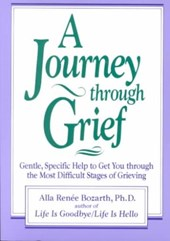 A Journey Through Grief | Alla Renee Bozarth |