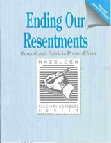 Ending Our Resentments | Potter-Efron, Ronald T. ; Potter-Efron, Patricia |