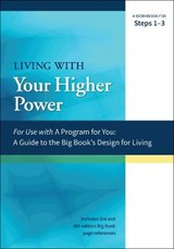 A Guide to the Big Book's Design for Living With Your Higher Power | auteur onbekend |