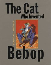 The Cat Who Invented Bebop | Marshall Arisman |
