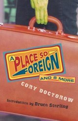A Place So Foreign and Eight More | Cory Doctorow |