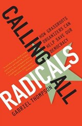 Calling All Radicals | Gabriel Thompson |