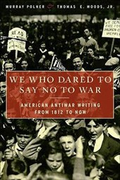 We Who Dared to Say No to War | Murray Polner |
