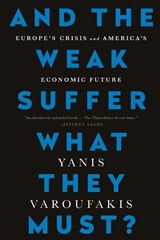 And the Weak Suffer What They Must? | Yanis Varoufakis |
