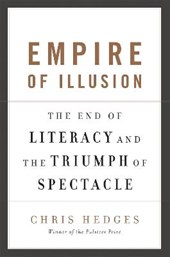 Empire of Illusion | Chris Hedges |